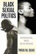 Black Sexual Politics African Americans, Gender, and the New Racism