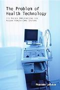 Problem of Health Technology Policy Implications for Modern Health Care Systems