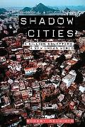 Shadow Cities A Billion Squatters, a New Urban World