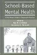 School-Based Mental Health: A Practitioner's Guide to Comparative Practices