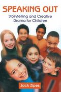 Speaking Out Storytelling And Creative Drama For Children