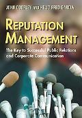 Reputation Management The Key to Successful Public Relations and Corporate Communication