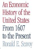 Economic History of the United States From 1607 to the Present