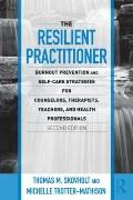 The Resilient Practitioner, Second Edition (Counseling and Psychotherapy)