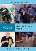 Focus: Irish Traditional Music (Focus on World Music)