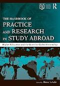 The Handbook of Practice and Research in Study Abroad: Higher Education and the Quest for Gl...