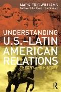 Understanding U. S. -Latin American Relations