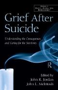 Grief After Suicide: Understanding the Consequences and Caring for the Survivors (Series in ...