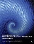 The Mathematics that Every Secondary Math Teacher Needs to Know (Studies in Mathematical Thi...
