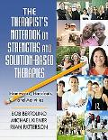 The Therapist's Notebook on Strengths and Solution-Based Therapies: Homework, Handouts, and ...