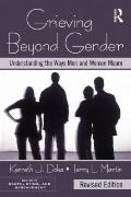 Grieving Beyond Gender: Understanding the Ways Men and Women Mourn, Revised Edition (Series ...
