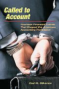 Called to Account: Fourteen Financial Frauds that Shaped the American Public Accounting Profession