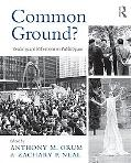 Common Ground?: Readings and Reflections on Public Space (Metropolis and Modern Life)