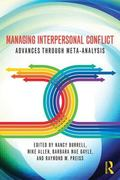 Managing Interpersonal Conflict: Advances through Meta-Analysis (Routledge Communication Ser...