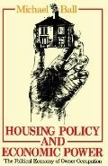 Housing Policy and Economic Power The Political Economy of Owner Occupation