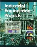 Industrial Engineering Projects Practice and Procedures for Capital Projects in the Engineer...