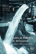Hydraulic Modelling - An Introduction: Principles, Methods and Applications