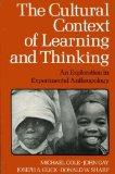 Cultural Context of Learning and Thinking: An Exploration in Experimental Anthropology (Soci...