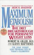 Maximum Metabolism: The Diet Breakthrough for Permanent Weight Loss