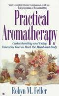 Practical Aromatherapy: Understanding and Using Essential Oils to Heal the Mind and Body - R...