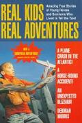 Real Kids, Real Adventures: A Plane Crash in the Atlantic/ A Horse Riding Accident/ An Unexp...