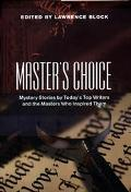 Master's Choice, Volume 1: Mystery Stories by Today's Top Writers and the Masters Who Inspir...