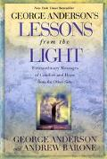 Lessons from the Light Extraordinary Messages of Comfort and Hope from the Other Side