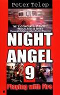 Night Angel 9: Playing with Fire, Vol. 9