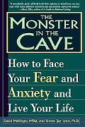 Monster in the Cave How to Face Your Fear and Anxiety and Live Your Life