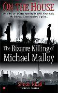 On the House The Bizare Killing of Michael Malloy