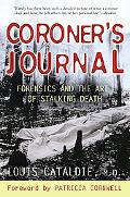 Coroner's Journal Forensics And the Art of Stalking Death