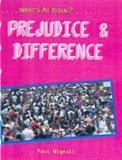 Prejudice and Difference (Whats at Issue)
