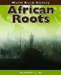African Roots (World Black History)