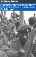 Fighting for the Rain Forest War, Youth & Resources in Sierra Leone