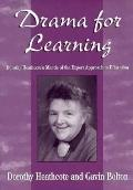 Drama for Learning Dorothy Heathcote's Mantle of the Expert Approach to Education