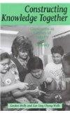 Constructing Knowledge Together: Classrooms as Centers of Inquiry and Literacy (Heinemann/Ca...