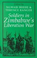 Soldiers in Zimbabwe's Liberation War