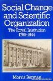 'SOCIAL CHANGE AND SCIENTIFIC ORGANIZATION: ROYAL INSTITUTION, 1799-1844'