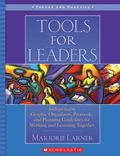 Tools for Leaders Indispensable Graphic Organizers, Protocols, and Planning Guidelines for W...
