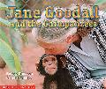 Jane Goodall and Her Chimpanzees