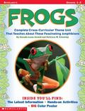 Frogs: Complete Cross-Curricular Theme Unit That Teaches about These Fasinating Amphibians -...