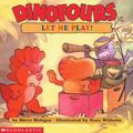 Dinofours, Let Me Play
