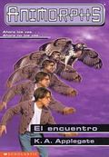 El encuentro (The Encounter) (Animorphs Series #3)