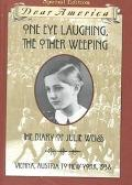 One Eye Laughing, the Other Weeping The Diary of Julie Weiss