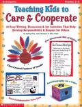 Teaching Kids to Care & Cooperate 50 Easy Writing, Discussion & Art Activities That Help Dev...