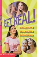 Get Real! Girls Speak Out About Everything