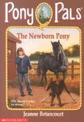 The Newborn Pony (Pony Pals #28), Vol. 28