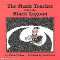 Music Teacher from the Black Lagoon
