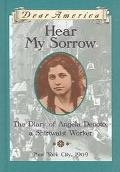 Hear My Sorrow The Diary of Angela Denoto, a Shirtwaist Worker