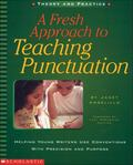 Fresh Approach to Teaching Punctuation Helping Young Writers Use Conventions With Precision ...
